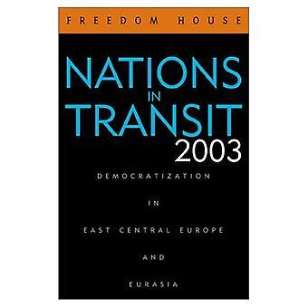 Nationen im Transit 2003: Demokratisierung im östlichen Mitteleuropa und Eurasia (Nationen auf der Durchreise: Demokratisierung im östlichen Mitteleuropa)
