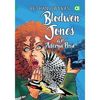 Cyfres Amdani - Blodwen Jones a'r Aderyn Prin by Bethan Gwanas - 97817