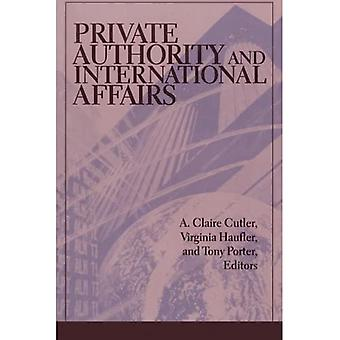 Private Authority and International Affairs (Suny Series in Global Politics)
