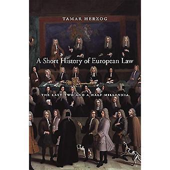 Lyhyt historia Euroopan lainsäädäntö - viimeisen kahden ja puoli vuosituhatta, jonka
