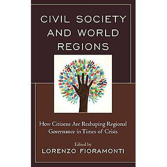 Civil Society and World Regions by Edited by Lorenzo Fioramonti