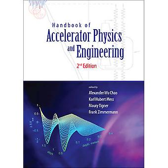 Handbook Of Accelerator Physics And Engineering 2nd Edition by Edited by Frank Zimmermann & Edited by Alexander Wu Chao & Edited by Karl Hubert Mess & Edited by Maury Tigner