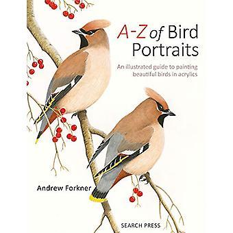 A-Z des Portraits d'oiseaux - An Illustrated Guide to peinture belle Bir