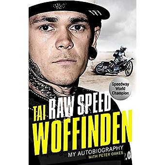 Raw Speed - The Autobiography of the Three-Times World Speedway Champ