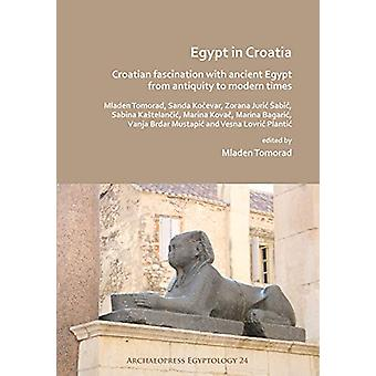 Egypt in Croatia - Croatian Fascination with Ancient Egypt from Antiqu
