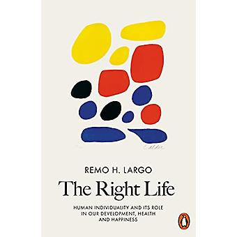 The Right Life - Human Individuality and Its Role in Our Development -