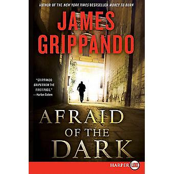 Afraid of the Dark Large Print by James Grippando - 9780062017970 Book