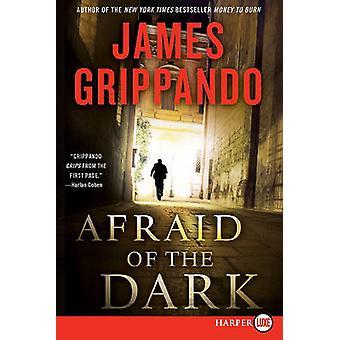 Afraid of the Dark Large Print by James Grippando - 9780062017970 Book