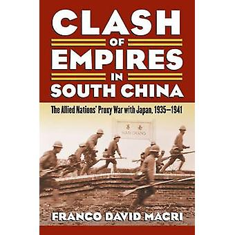 Clash of Empires in South China - The Allied Nations' Proxy War with J