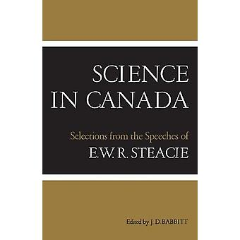 Science in Canada - Selections from the Speeches of E.W.R. Steacie by