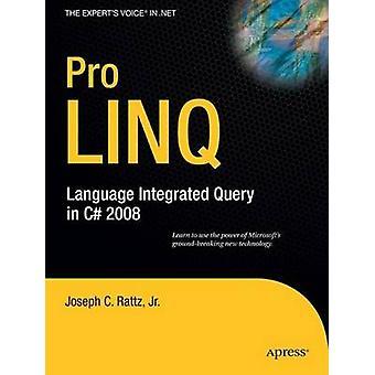 Pro LINQ - Språkintegrerad fråga i C# 2008 av Joseph Rattz - 9781