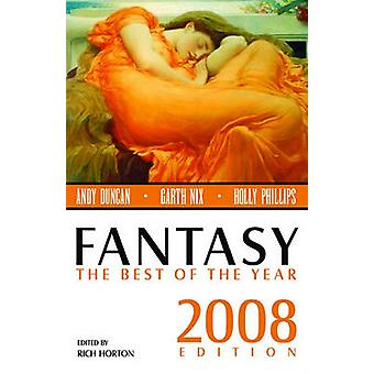 Fantasy The Best of the Year 2008 Edition by Rich Horton