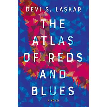 The Atlas of Reds and Blues by Devi S Laskar