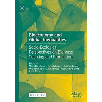 Bioeconomy and Global Inequalities by Edited by Maria Backhouse & Edited by Rosa Lehmann & Edited by Kristina Lorenzen & Edited by Malte Luhmann & Edited by Janina Puder & Edited by Fabricio Rodr guez & Edited by Anne Tittor