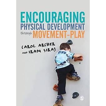 Incentivando o desenvolvimento físico através do MovementPlay por Carol ArcherIram Siraj