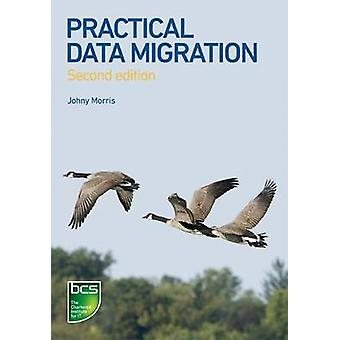 Practical Data Migration by Morris & Johny
