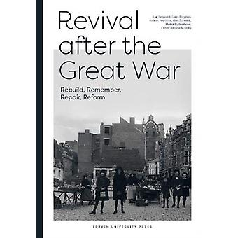 Revival After the Great War by Edited by Luc Verpoest & Edited by Leen Engelen & Edited by Rajesh Heynickx & Edited by Jan Schmidt & Edited by Pieter Uyttenhove & Edited by Pieter Verstraete