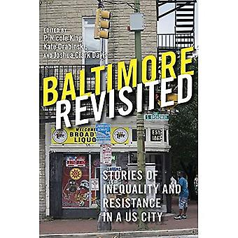 Baltimore Revisited: Stories� of Inequality and Resistance in a US City