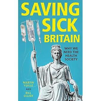 Saving sick Britain Why we need the Health Society