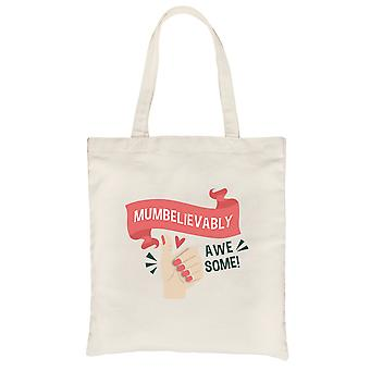Mumbelievably Awesome Natural Heavy Cotton Canvas Bag Gift For Moms
