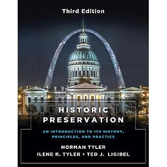 Historic Preservation - Third Edition - An Introduction to Its History