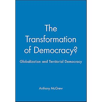The Transformation of Democracy? - Democratic Politics in the New Worl
