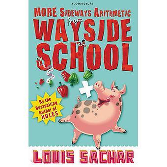 More Sideways Arithmetic from Wayside School - More Than 50 Brainteasi