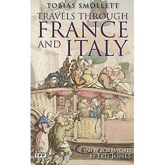 Kulkee Ranskan ja Italian Tobias Smollett - Ted Jones - 978