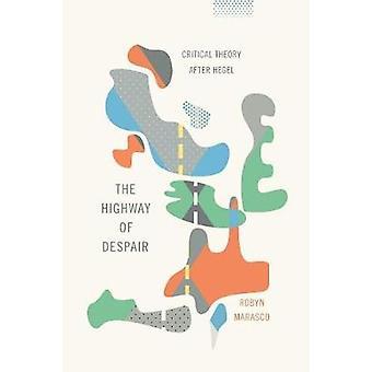 De snelweg van wanhoop - kritische theorie na Hegel door Robyn Marasco