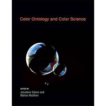 Ontologie und Farblehre von Jonathan Cohen - Mohan Matthen - Farbe
