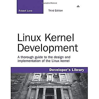 Linux Kernel Development: A thorough guide to the design and implementation of the Linux kernel