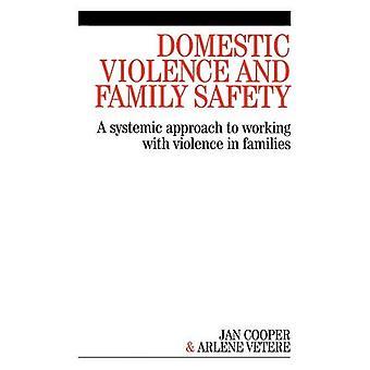 Huiselijk geweld en Family Safety: een systematische aanpak om samen te werken met geweld in Families