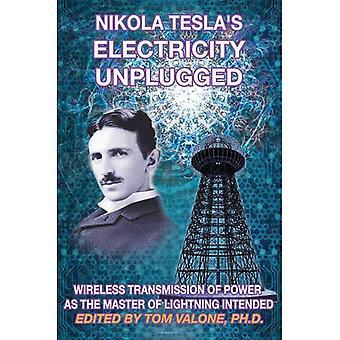 Nikola Tesla sähkön Unplugged: Langaton voimansiirto salama tarkoitettu diplomi