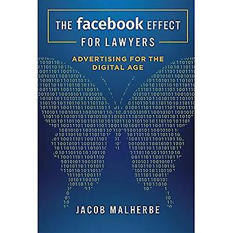 The Facebook Effect for Lawyers: Advertising for the Digital Age
