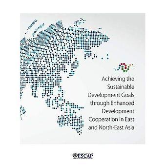 Réalisation des objectifs de développement durable par le biais de la coopération au développement accrue dans l'est et l'Asie du Nord-est