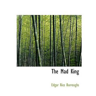النسخة المطبوعة الكبيرة جنون الملك قبل بوروز & إدغار رايس