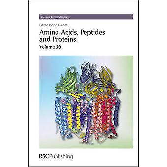 Amino Acids Peptides and Proteins Volume 36 by Elmore & Don T