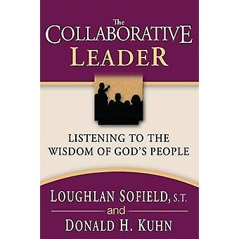 The Collaborative Leader by Sofield & Loughlan