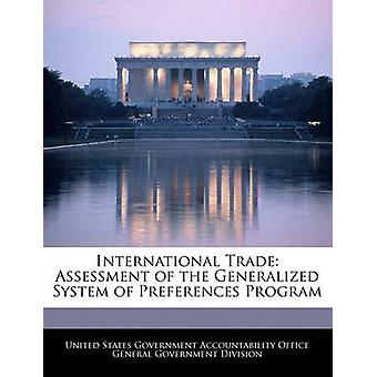 International Trade Assessment of the Generalized System of Preferences Program by United States Government Accountability
