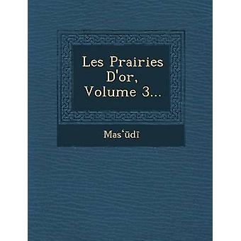 Les Prairies Dor Volume 3... by Masd