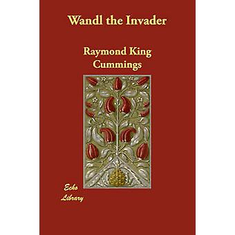 Wandl the Invader by Cummings & Raymond King