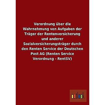 Verordnung ber die Wahrnehmung von Aufgaben der Trger der Rentenversicherung und anderer Sozialversicherungstrger durch den servicio Renten der Deutschen Post AG Renten servicio Verordnung alquiler por ohne Autor