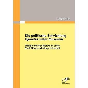 Die politische Entwicklung Ugandas unter Museveni por Albrecht y Enriko