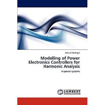 Modellering van Power Electronics-Controllers voor harmonische analyse door Madrigal & Manuel