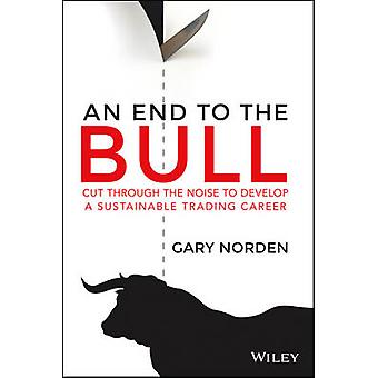 An End to the Bull - Cut Through the Noise to Develop a Sustainable Tr