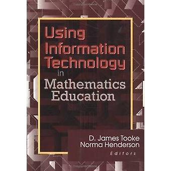 Using Information Technology in Mathematics Education by D. James Too