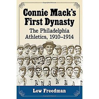 Connie Mack's First Dynasty - The Philadelphia Athletics - 1910-1914 b