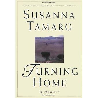 Turning Home - A Memoir by Tamaro - Susanna - 9780824519025 Book