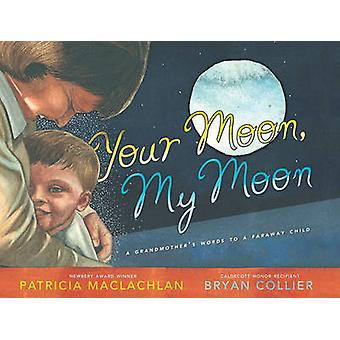 Your Moon - My Moon - A Grandmother's Words to a Faraway Child by Patr