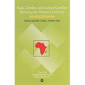 Race - Gender - & Culture Conflict - Debate in the African Condition -